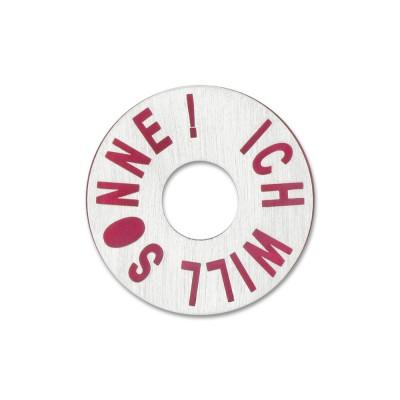 """Silber """"Ich will Sonne!"""" 22mm inkl. Acrylscheibe"""